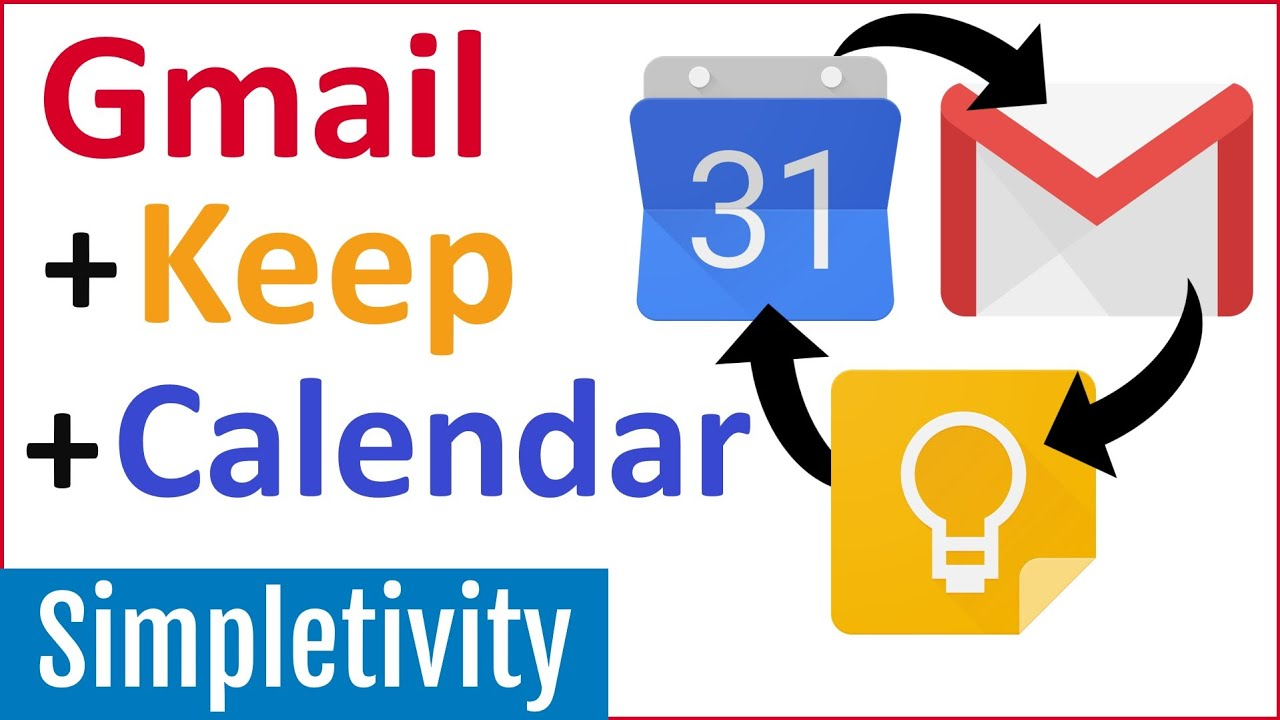 Gmail and Keep Notes and Google Calendar